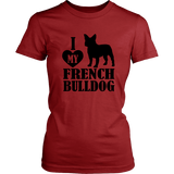 I Love My French Bull Dog Women Tee