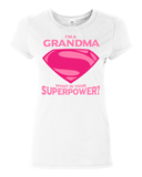 Im A Grandma Whats Your Super Power - Discount Store Pro - 9