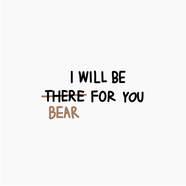 I WILL BE BEAR FOR YOU, Changeable color t-shirt (Grey)