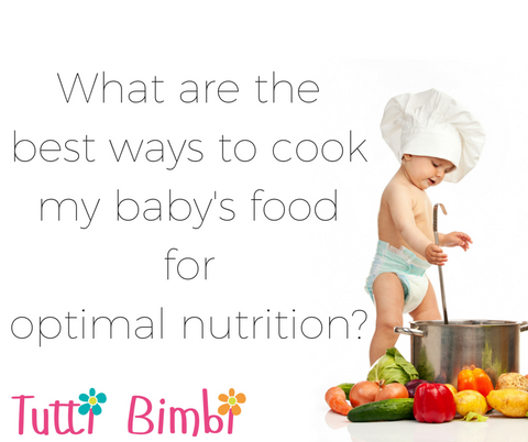 Best ways to cook baby food for optimal nutrition