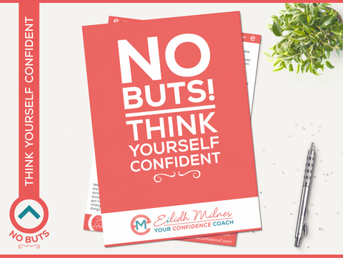 No Buts! Think Yourself Confident