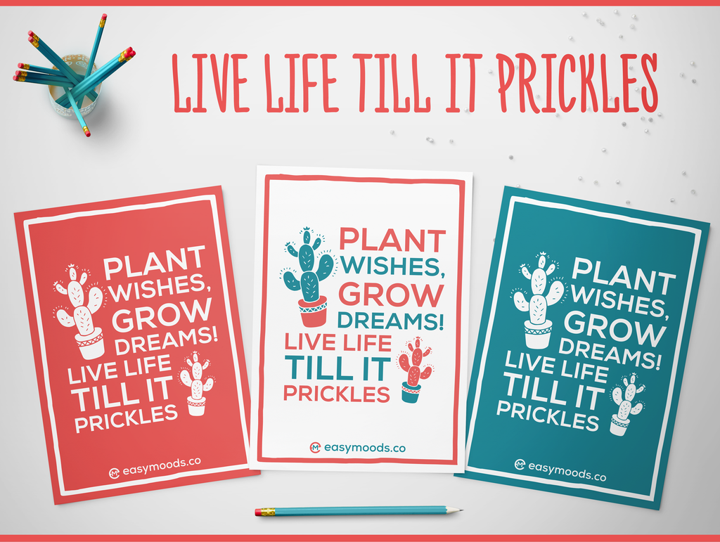 Live Life till it Prickles