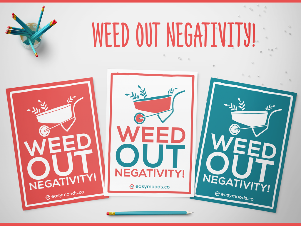 Weed Out Negativity