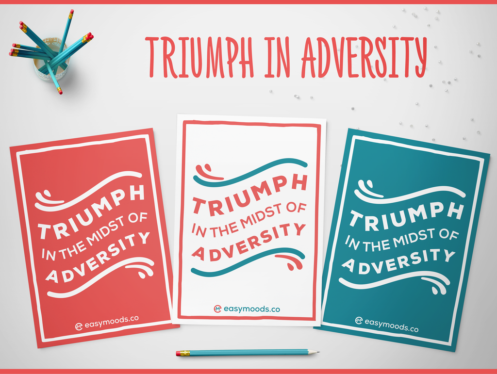 Triumph in Adversity