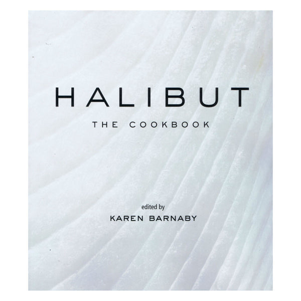Halibut The Cookbook
