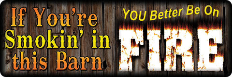 "10.5"" x 3.5"" Tin Sign - If You're Smokin'"