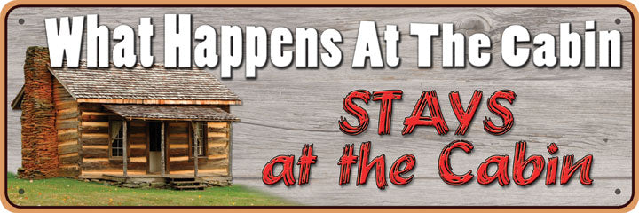 "10.5"" x 3.5"" Tin Sign - What Happens at the Cabin"