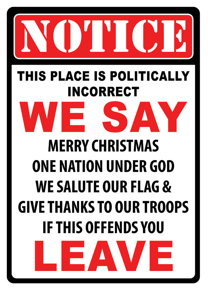 "12"" x 17"" Tin Sign - Politically Incorrect"