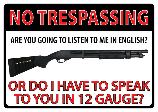 "12"" x 17"" Tin Sign - No Trespassing 12 Gauge"