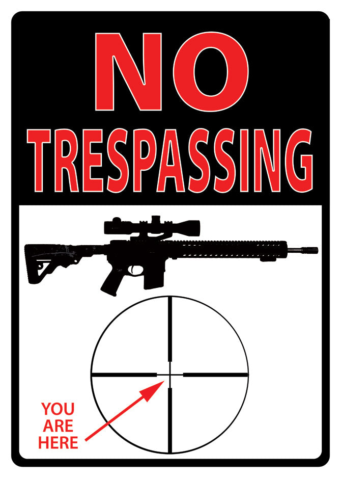 "12"" x 17"" Tin Sign - No Trespassing You Are Here"