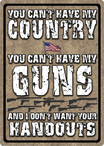 "12"" x 17"" Tin Sign - Can't Have My Country"