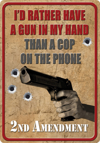"12"" x 17"" Tin Sign - I'd Rather Have a Gun"