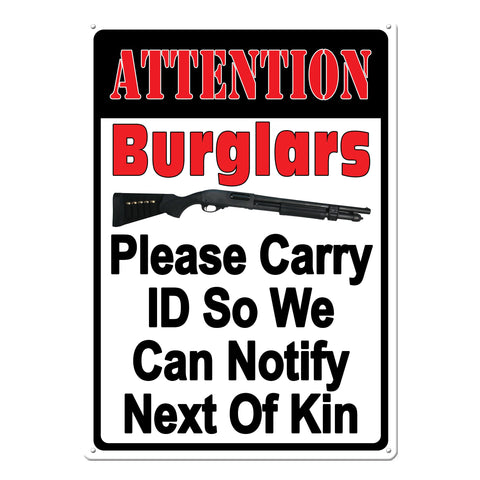 "12"" x 17"" Tin Sign - Attention Burglars"