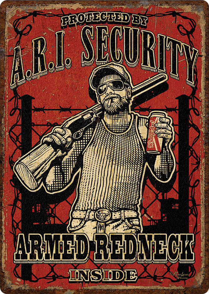 "12"" x 17"" Tin Sign - Armed Redneck Inside"
