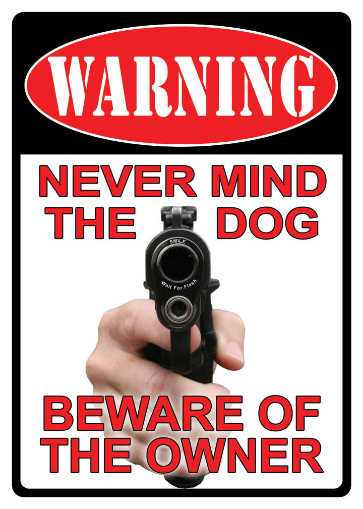 "12"" x 17"" Tin Sign - Never Mind The Dog"
