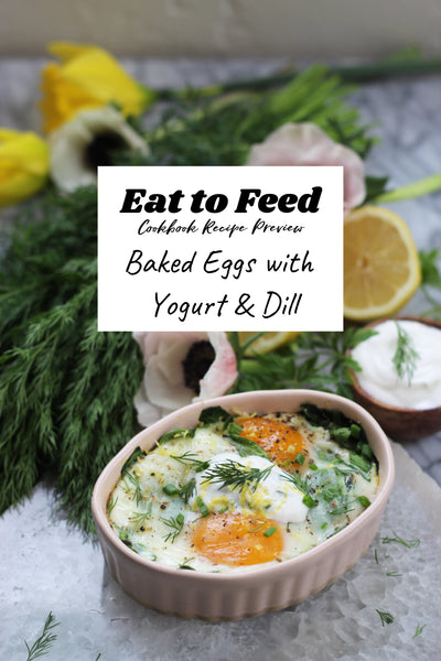 Eat to Feed Cookbook Recipe Preview - Baked Eggs with Yogurt & Dill