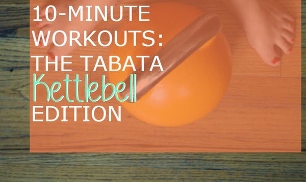 10-Minute Workouts: The Tabata Kettlebell Edition