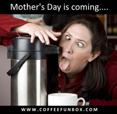 Coffee for mothers day coffee fun box