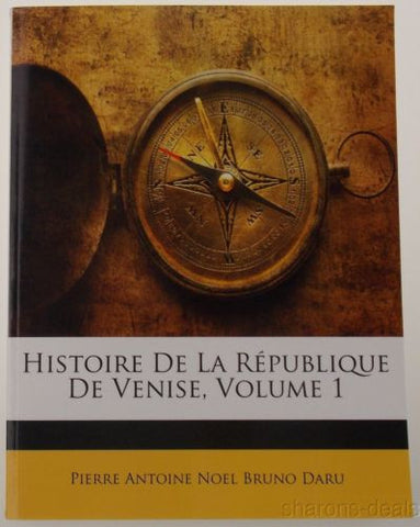 Histoire de la République Venise Pierre Antoine Noel Bruno Daru Vol1 2010 French - FUNsational Finds - 1