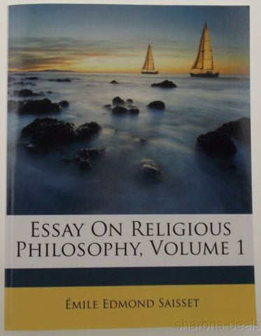 Essay On Religious Philosophy Vol 1 1863 Émile Edmond Saisset 2011 PB Nabu NEW - FUNsational Finds - 1