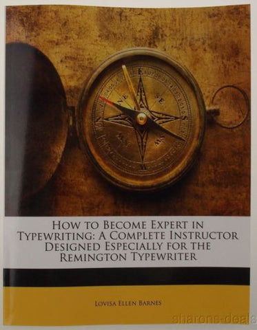 How to Become Expert in Typewriting Remington Typewriter Lovisa Barnes 2010 PB - FUNsational Finds - 1