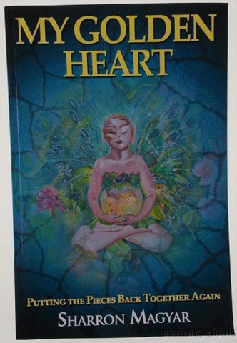 My Golden Heart Sharron Magyar 2013 Putting The Pieces Back Together Again NEW - FUNsational Finds - 1