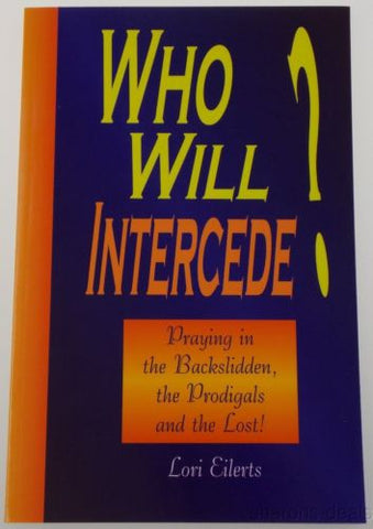 Who Will Intercede? Lori Eilerts 2007 Praying Backslidden Proidgal Lost PB NEW - FUNsational Finds - 1