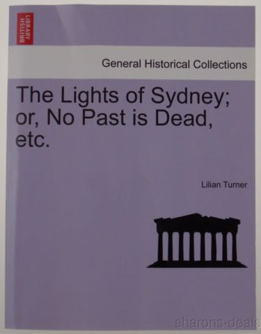 The Lights Of Sydney No Past Is Dead Lilian Turner 2011 PB British Library NEW - FUNsational Finds - 1