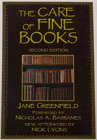 The Care Of Fine Books 2nd Ed Jane Greenfield 2014 PB Basbanes Lyons Skyhorse - FUNsational Finds - 1