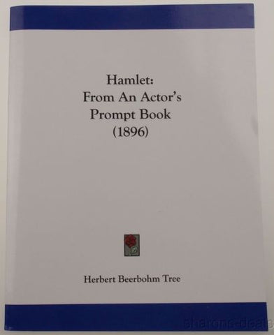 Hamlet From An Actors Prompt Book 1896 Herbert Beerbohm Tree Kessinger 2009 PB - FUNsational Finds - 1
