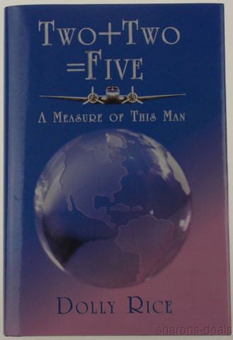 Two + Two = Five A Measure Of This Man Dolly Rice Larry Sietsma Biography HC NEW - FUNsational Finds - 1