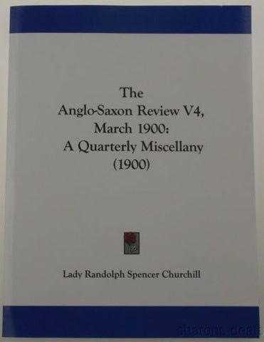The Anglo Saxon Review V4 March 1900 Quarterly Miscellany 2008 Spencer Churchill - FUNsational Finds - 1
