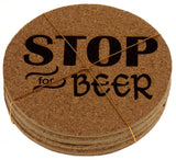 Beer Coasters Set of 4 Stop For Beer Cork Wood Core Laser Engraved Man Cave - FUNsational Finds - 1