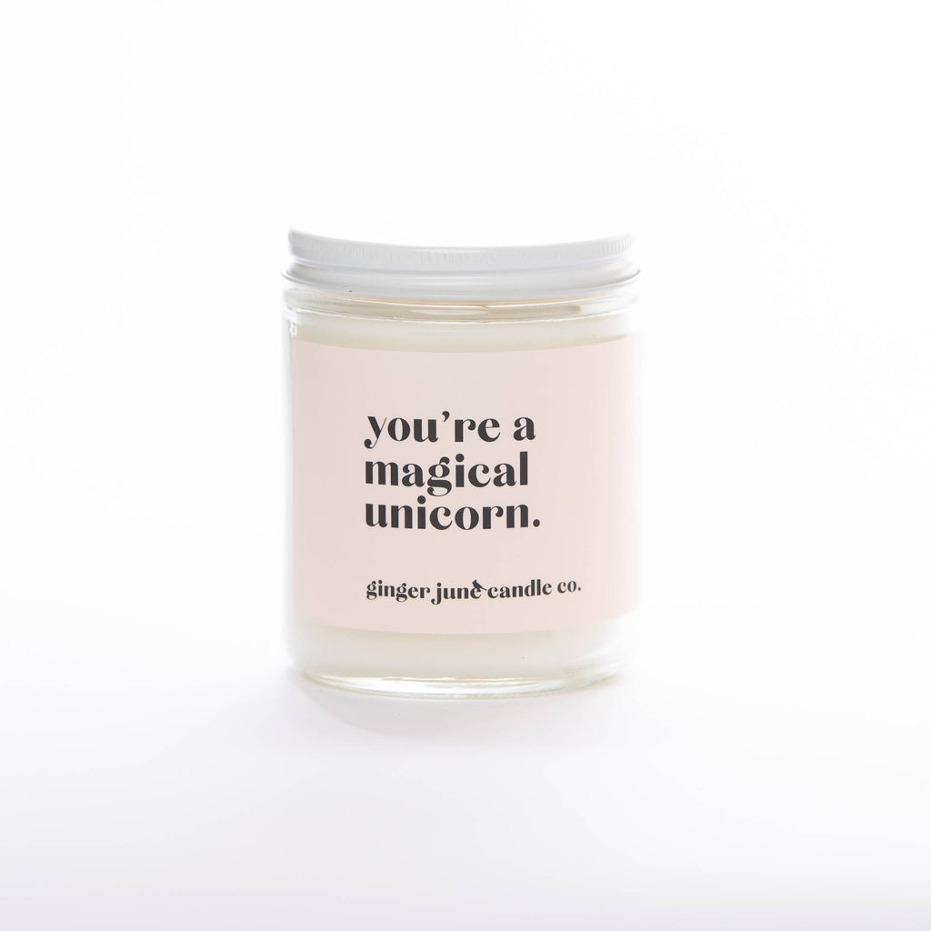 You're a Magical Unicorn - Soy Candle
