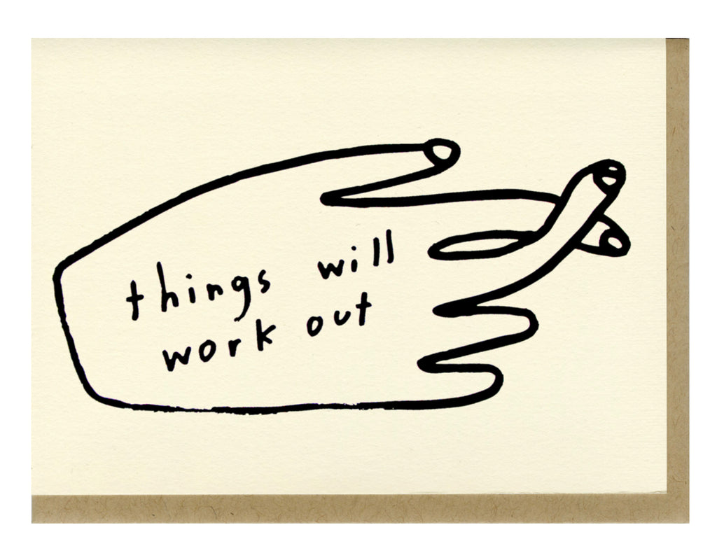 Things Will Work Out- Greeting Card