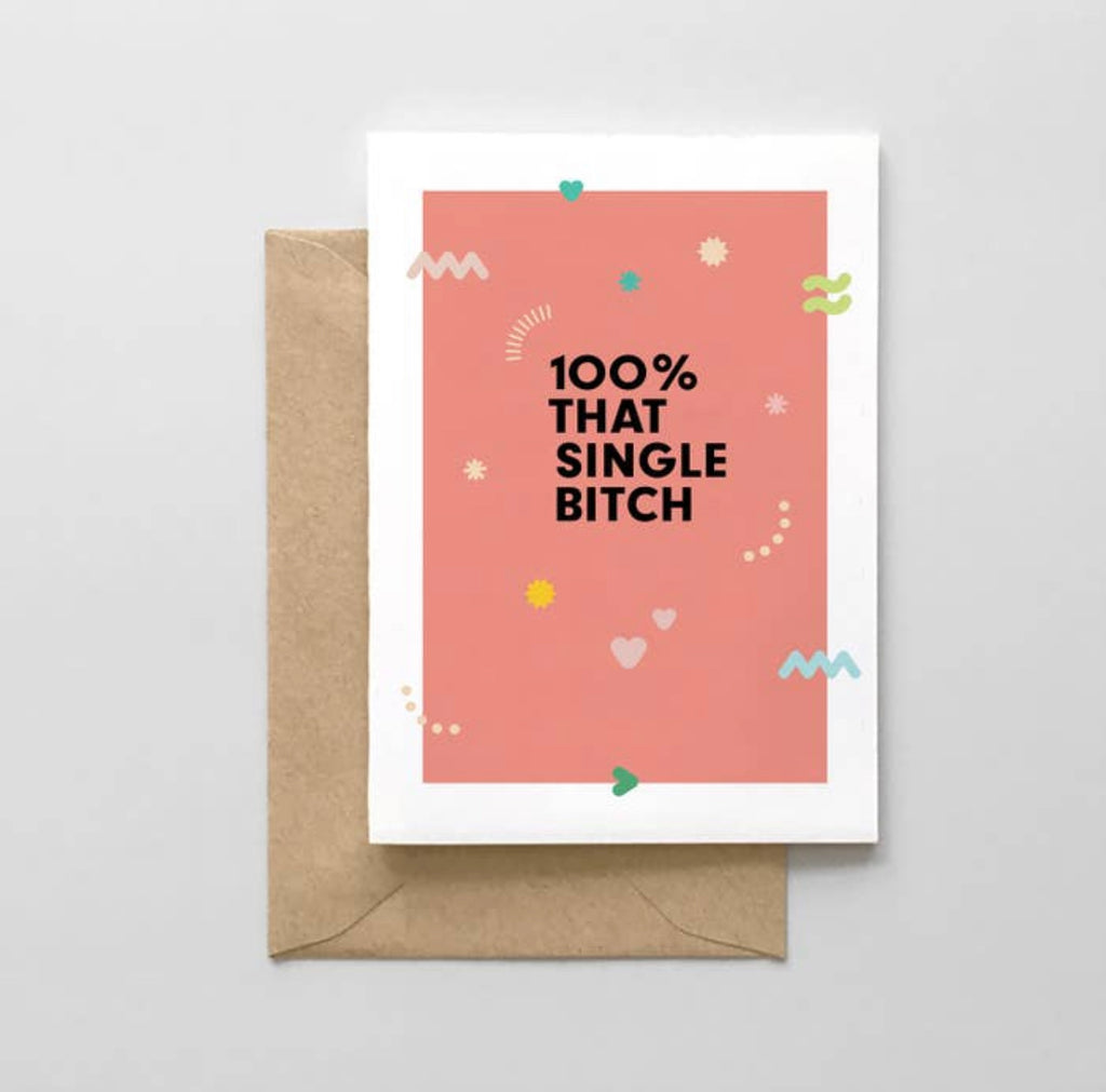 100% That Single B*tch Greeting Card