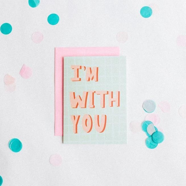 I'm With You- Greeting Card