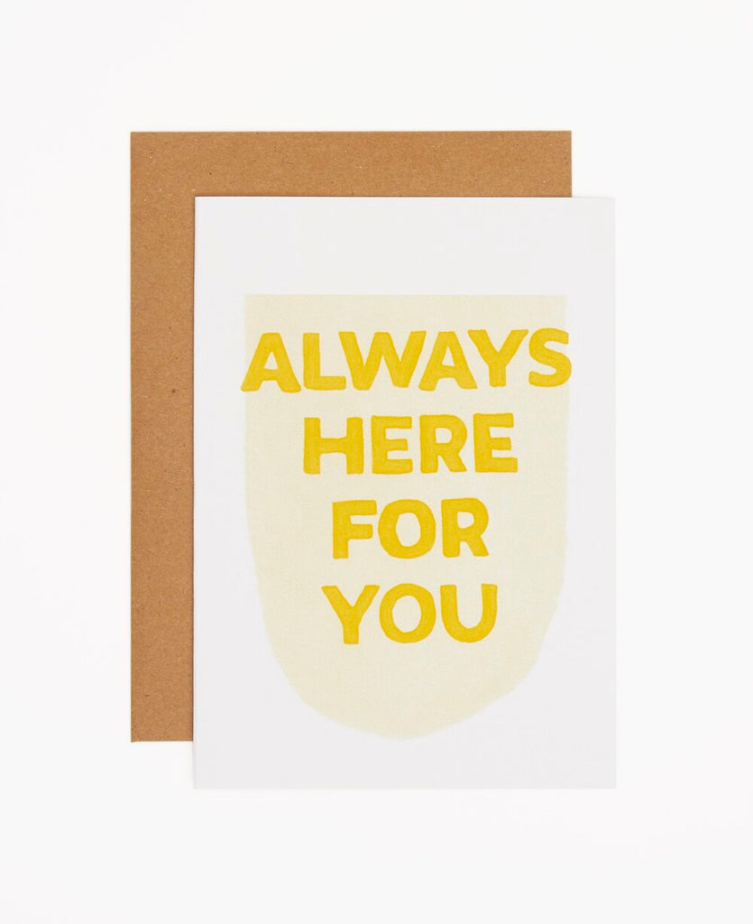 Always Here For You Greeting Card