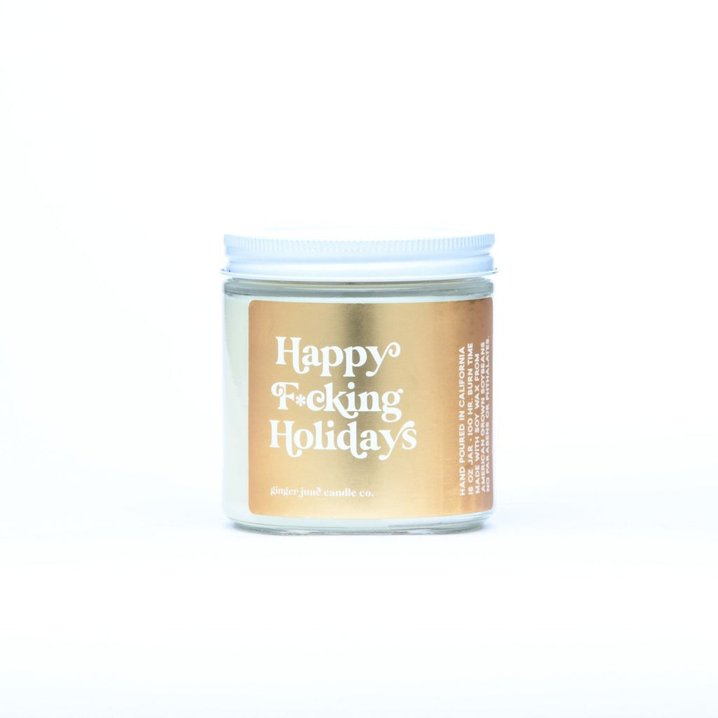 Happy F*cking Holidays- Frasier Fir Soy Candle