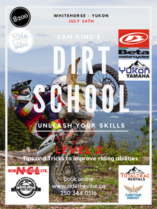 DIRT SCHOOL - Level 2 - Whitehorse, Yukon