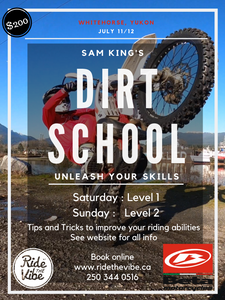 DIRT SCHOOL - Whitehorse, Yukon Territories