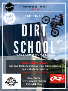 DIRT SCHOOL / TRIALS SPECIFIC - Whitehorse, Yukon Territories - Ride The Vibe