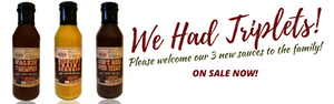 BIG A** ANNOUNCEMENT: 3 NEW BBQ SAUCES!!