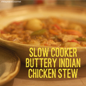Slow Cooker Buttery Indian Chicken Stew