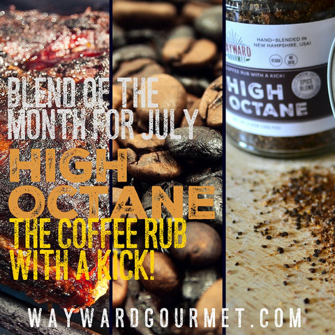 High Octane Coffee Rub | Blend of the Month for July | Wayward Gourmet