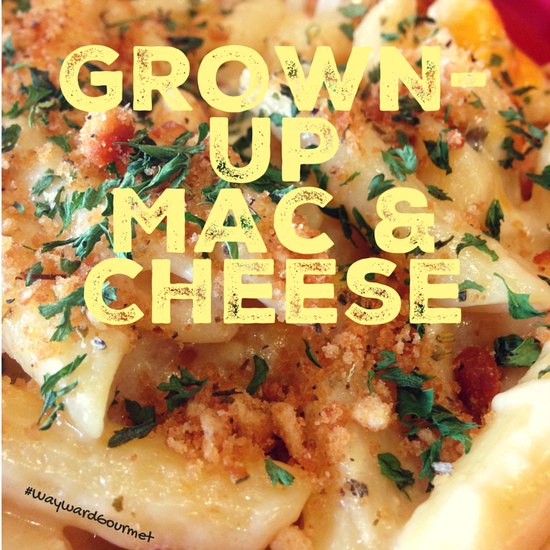 Grown Up Mac and Cheese from Wayward Gourmet