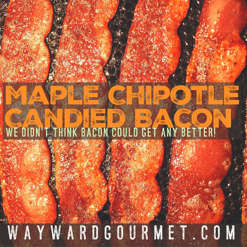 Maple Chipotle Candied Bacon Recipe | Wayward Gourmet