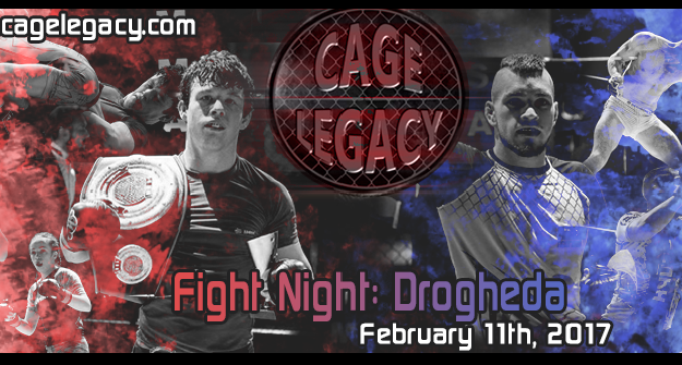 Cage Legacy FN Drogheda Fight Card