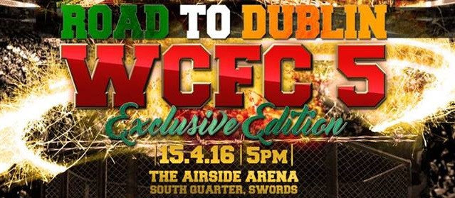 Fight Card for WCFC 5: Road to Dublin