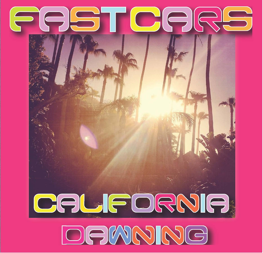 "FAST CARS 'California Dawning' 7"" single on coloured vinyl MR 32"